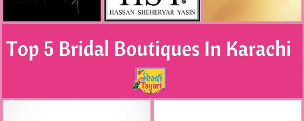 Top 5 Bridal Boutiques in Karachi